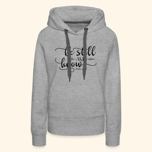 BE STILL - Women's Premium Hoodie