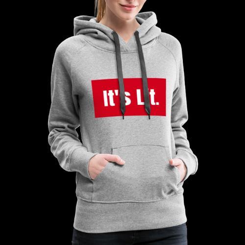 Its Lit! - Women's Premium Hoodie