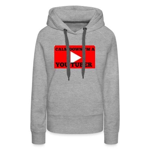 Calm Down I'm A YouTuber - Women's Premium Hoodie