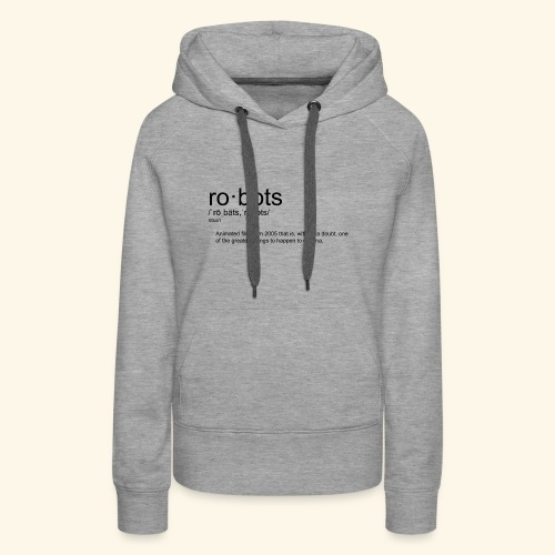 The Definition of Robots - Women's Premium Hoodie
