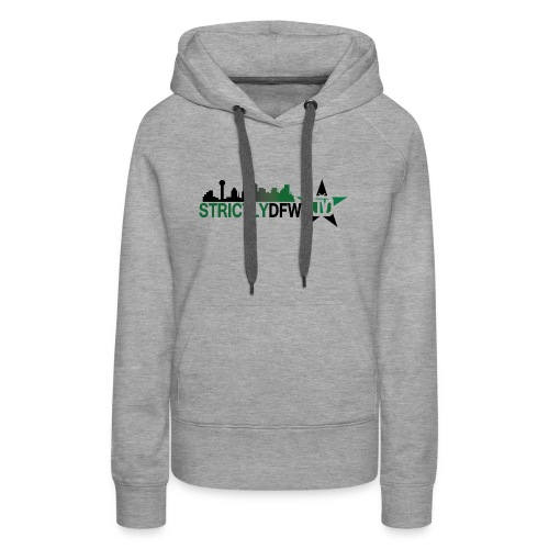 Strictly DFW TV Apparel - Women's Premium Hoodie