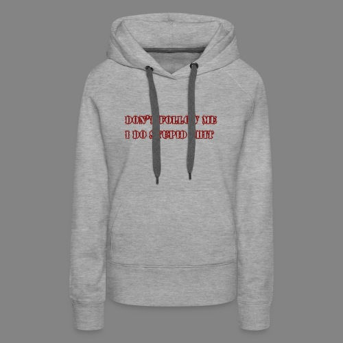 dont follow me px red - Women's Premium Hoodie