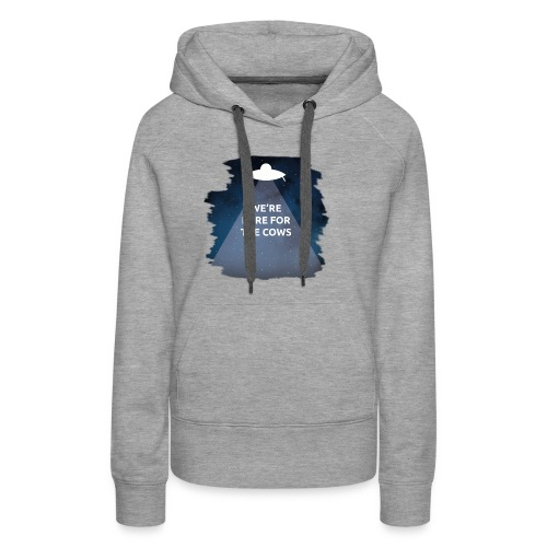 We're Here for the Cows - Women's Premium Hoodie