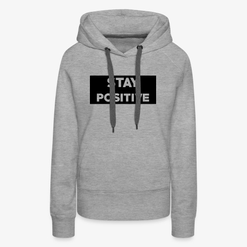 Stay Positive (Black Box) - Women's Premium Hoodie