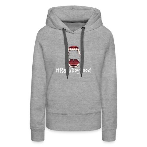 #RawDogFood - Women's Premium Hoodie