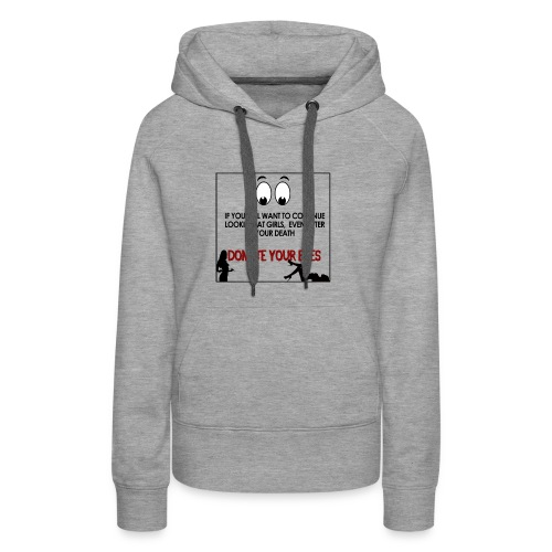 If you still want to continue looking at girls - Women's Premium Hoodie