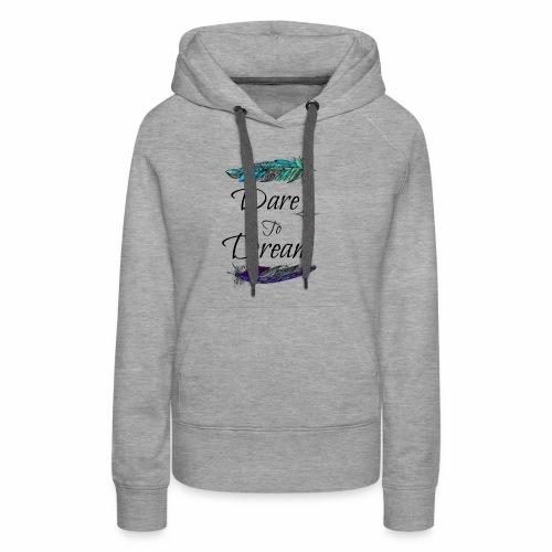 Dare-To-Dream - Women's Premium Hoodie