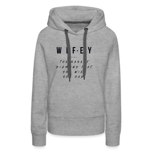 Wifey Diamond Definition T-Shirt - Women's Premium Hoodie