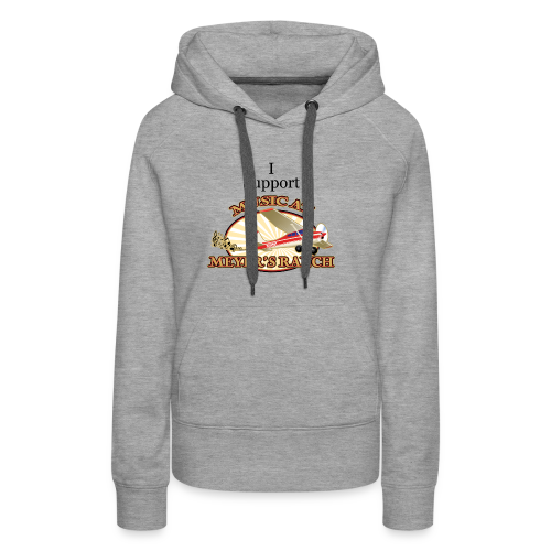 I Support - Music at Meyer's Ranch - Women's Premium Hoodie