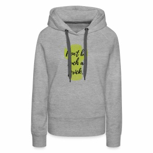 Don't be such a prick. - Women's Premium Hoodie
