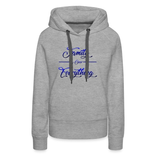 Family Over Everything Blue - Women's Premium Hoodie