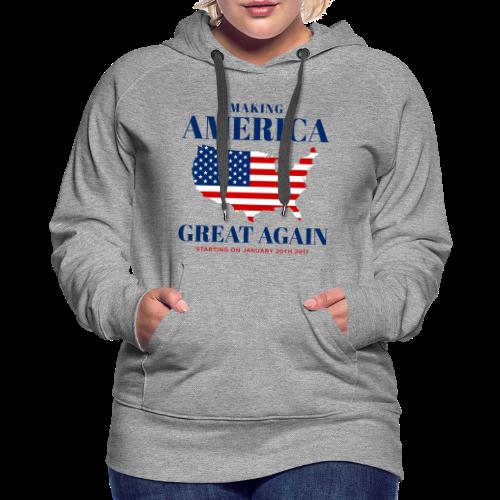 Making America Great Again - Women's Premium Hoodie