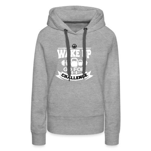 Wake Up and Take the Challenge - Women's Premium Hoodie
