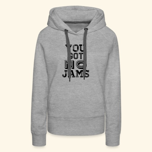 BTS You Got No Jams Hippy Design - Women's Premium Hoodie