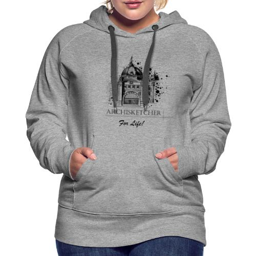 Archisketcher for Life! by Jack L Barton - Women's Premium Hoodie