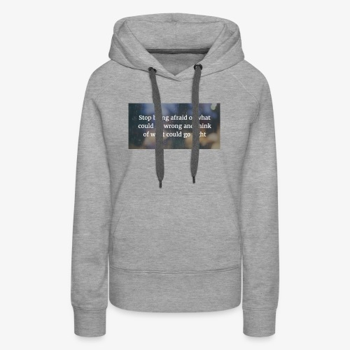 30 Motivational Quotes To Overcome The Challenges - Women's Premium Hoodie