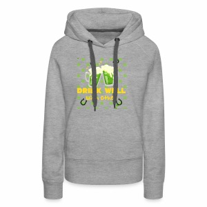 Drink well with other - Women's Premium Hoodie