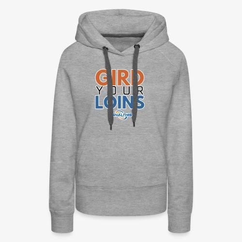 Gird Your Loins - Women's Premium Hoodie
