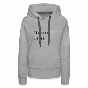 Human First. - Women's Premium Hoodie