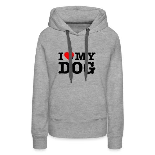 I LOVE MY DOG - Women's Premium Hoodie