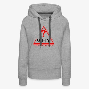 WHY SHIRT COLLECTION - Women's Premium Hoodie