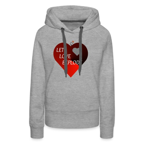Let Love Explode Heart - Women's Premium Hoodie