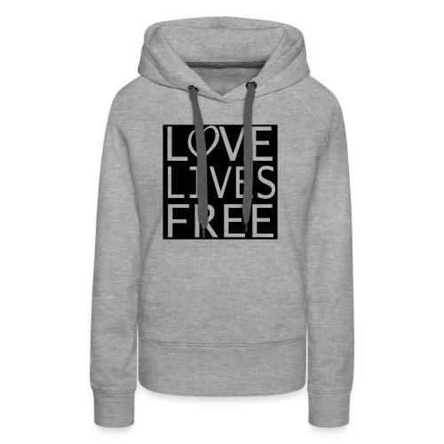 Love Lives Free II - Women's Premium Hoodie