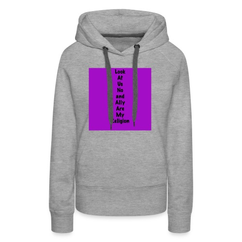 Look At Us Now and Ally Brooke Are My Religion - Women's Premium Hoodie
