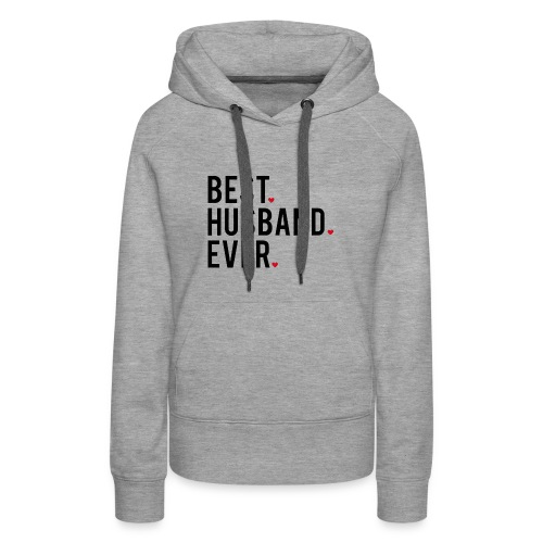 best husband ever - Women's Premium Hoodie