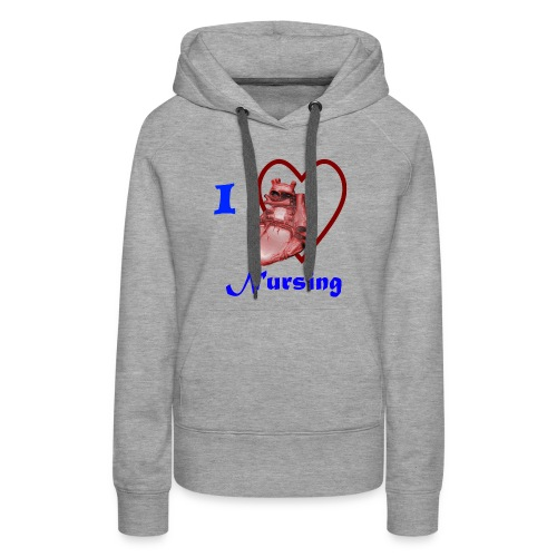 I Love Nursing - Women's Premium Hoodie