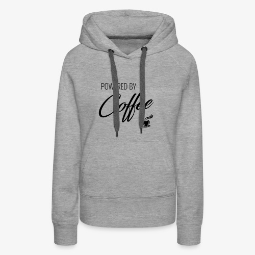 Powered by Coffee - Women's Premium Hoodie