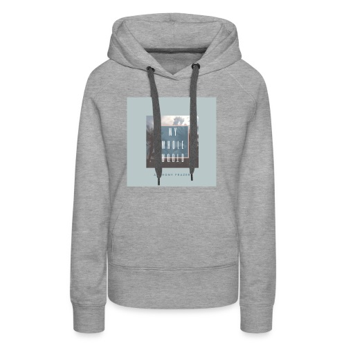 MY WHOLE WORLD 2 - Women's Premium Hoodie