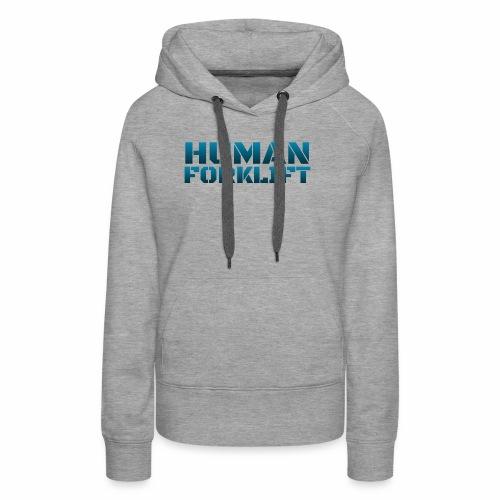 Human Forklift - Women's Premium Hoodie