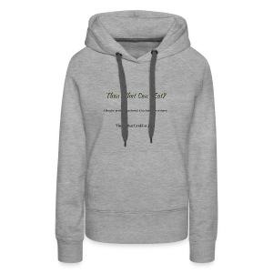 Then What Can I Eat? - Women's Premium Hoodie