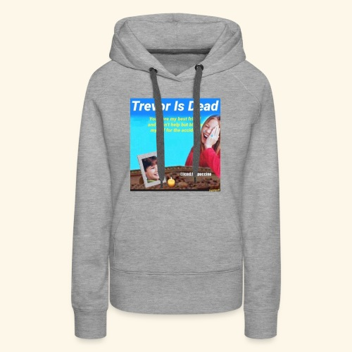 Trevor Is Dead Connect 4 Meme Design - Women's Premium Hoodie