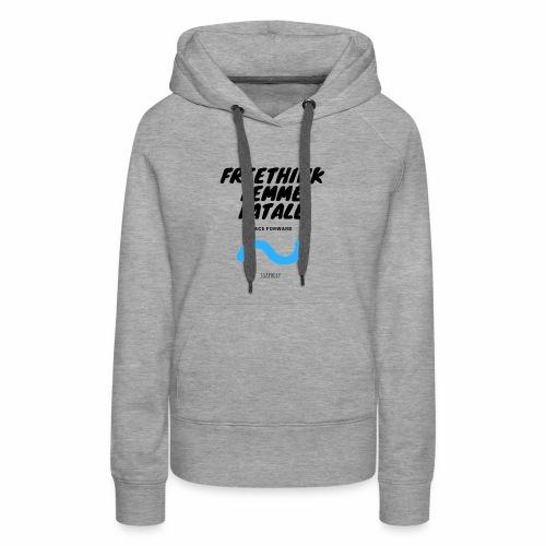 Freethink Femme Fatale - Women's Premium Hoodie