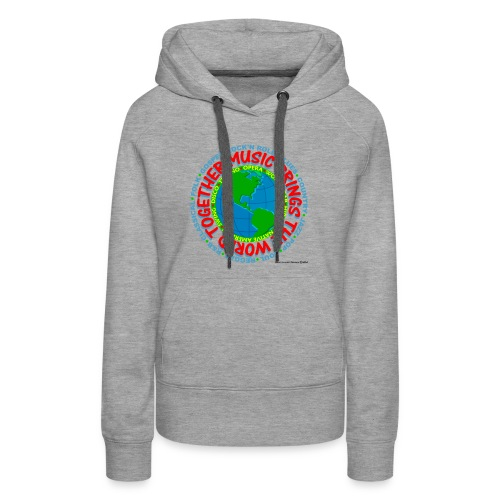 Music Brings the World Together - Women's Premium Hoodie