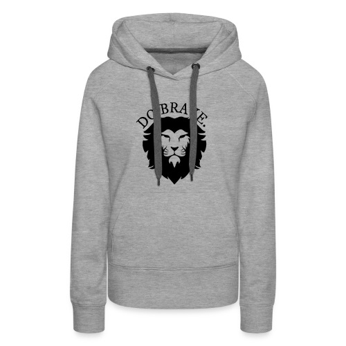 Do Brave Lion and Text - Women's Premium Hoodie