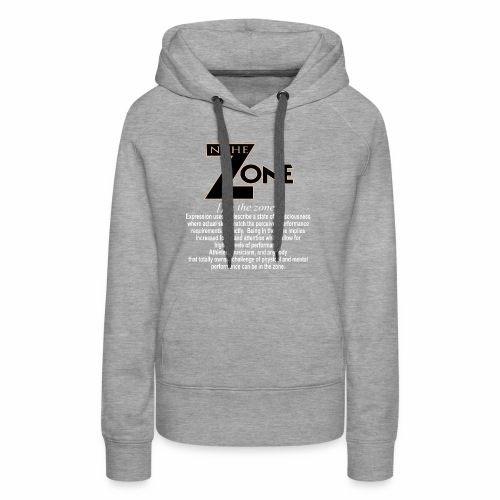 in the zone definition 2 - Women's Premium Hoodie