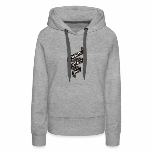 Stay Young - Women's Premium Hoodie