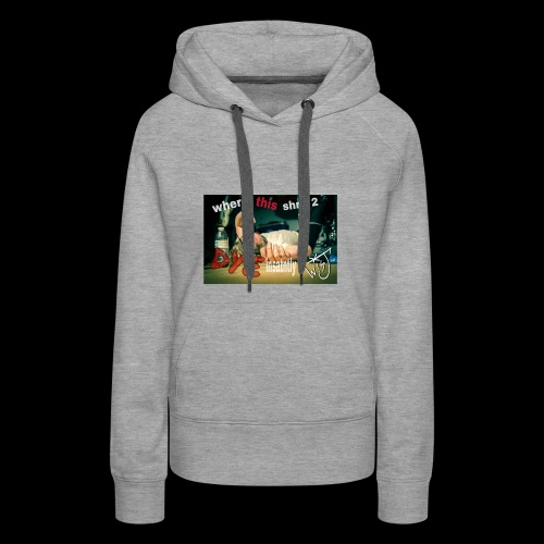 where this shrit 2 dye insatntly - Women's Premium Hoodie
