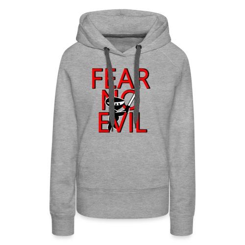 FEAR NO EVIL - Women's Premium Hoodie