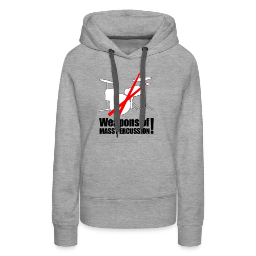 Weapons of mass Percussion - Women's Premium Hoodie