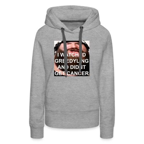 I Watched GreedyLing - Women's Premium Hoodie