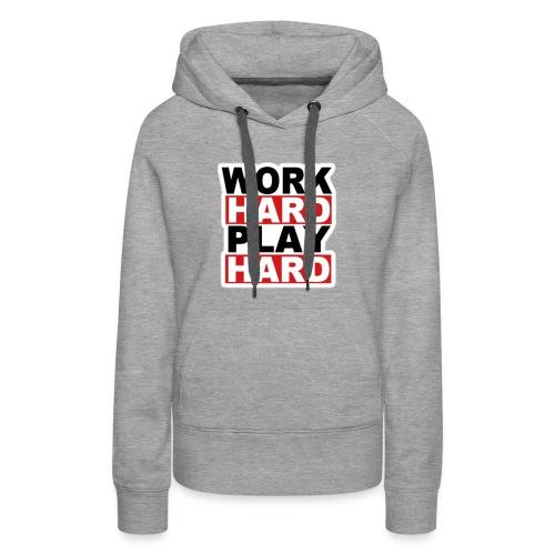 Work Hard Play Hard - Women's Premium Hoodie