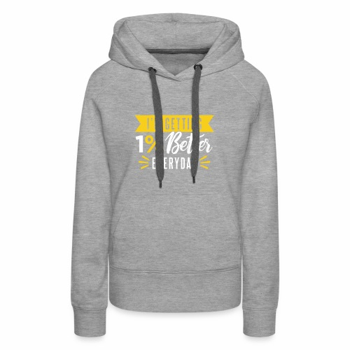 motivated to be better - Women's Premium Hoodie