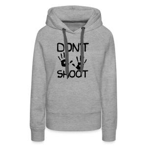 Don't Shoot - Women's Premium Hoodie