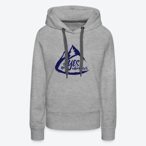 Say Yes to Adventure - Dark - Women's Premium Hoodie