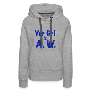 Yer Girl is A. W. - Women's Premium Hoodie