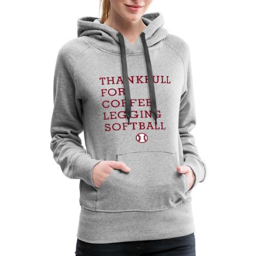 Coffee Legging Softball Lover - Women's Premium Hoodie